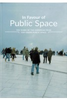 In Favour of Public Space. Ten Years of The European Prize For Urban Public Space | Magda Angles | 9788492861385