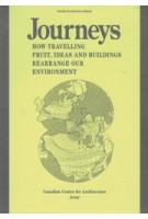 JOURNEYS how travelling fruit, ideas and buildings rearrange our environment | Actar | 9788492861545