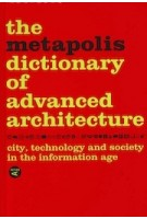 The Metapolis Dictionary of Advanced Architecture. City, Technology And Society | Willy Müller, Manuel Gausa, Vicente Guallart, Federico Soriano, José Morales, Fernando Porras | 9788495951229