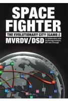 Spacefighter. the Evolutionary City (game:) | MVRDV, Delft School of Design | 9788496540736 | ACTAR