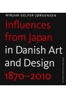 Influences from Japan in Danish Art and Design 1870-2010 | Mirjam Gelfer-Jørgensen | 9788774074151