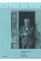 Gio Ponti and Milan. A Guide To The Works 1920-1970 | Stefano Boeri | 9788822901729 | Quodlibet