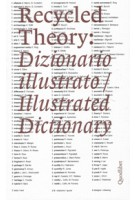 Recycled theory illustrated dictionary dizionario illustrato | 9788874628940 | Quodlibet