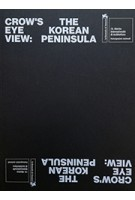 Crow's Eye View The Korean Peninsula | Archilife | 9788996450863
