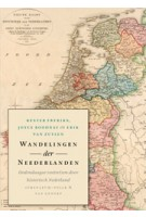 Wandelingen der Neederlanden. hedendaagse voetreizen door historisch Nederland | Kester Freriks, Joyce Roodnat, Kester Freriks | 9789025300944