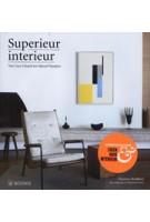Superieur interieur. Van Coco Chanel tot Marcel Wanders | Dominic  Bradbury | 9789040007491