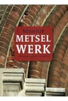 Historisch Metselwerk. Instandhouding, herstel en conservering | Michiel van Hunen | 9789040007576