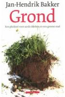 Grond. Een pleidooi voor aards denken en een groene stad | Jan-Hendrik Bakker | 9789045018386