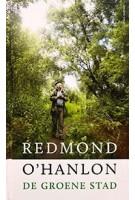 De groene stad | Redmond O'Hanlon | 9789045030807