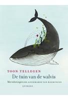 De tuin van de walvis | Met tekeningen van Annemarie van Haeringen | Toon Tellegen | Querido | 9789045117607