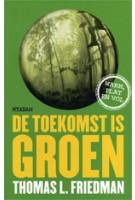 De toekomst is groen   Thomas L. Friedman   9789046804124