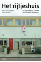 Het rijtjeshuis. De geschiedenis van een oer-Hollands fenomeen | Bernard Hulsman, Luuk Kramer | 9789046815069