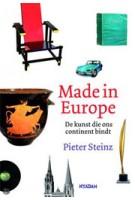 Made in Europe. De kunst die ons continent bindt | Pieter Steinz | 9789046815540