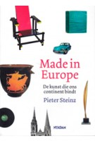 Made in Europe. De kunst die ons continent bindt | Pieter Steinz | 9789046819258