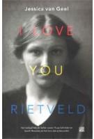 I LOVE YOU RIETVELD | Jessica van van Geel | 9789048837038