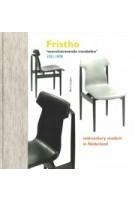 Fristho. Vooruitstrevende meubelen 1921-1978 | Bert Looper | 9789056153267 | Bornmeer