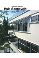 Huis Sonneveld. Brinkman & Van der Vlugt. Modern wonen in 1933 | Elly Adriaansz, Barbara Laan, Joris Molenaar, Mienke Simon Thomas | 9789056621964