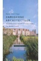 Onmoderne architectuur. Hedendaags traditionalisme in Nederland. Fascinaties 15   9789056623517   Nai Uitgevers