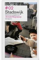 Stadswijk. Stedenbouw en dagelijks leven. reflect #2 | Arnold Reijndorp | 9789056623548