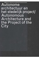 OASE 62. Autonomous Architecture and the Project of the City | Joost Meuwissen, Henk Engel, Sascha Jenke, Antonio Monestiroli, Patrick Healy, Umberto Barbieri | 9789056623579