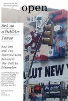 Open 14. Art as a Public Issue. How art and its institutions reinvent the public dimension | Jorinde Seijdel, Liesbeth Melis | 9789056624354