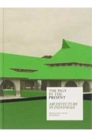 The past in the present. Architecture in Indonesia | Peter J.M. Nas, Martien de Vletter | 9789056625726