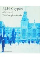 P.J.H. Cuypers 1827-1921. The Complete Works | Jan Bank, Hetty Berens, Dolf Broekhuizen, Gonda Buursma | 9789056625740