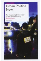 Urban Politics Now. Re-Imagining Democracy in the Neoliberal City - reflect #06 | BAVO | 9789056626167