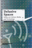 Delusive Spaces. Essays on Culture, Media and Technology | Eric Kluitenberg | 9789056626174