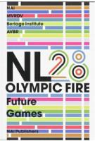 NL28 Olympic Fire. Future Games | Winy Maas, Marc Joubert, Tihamér Salij, Ole Bouman | 9789056626280
