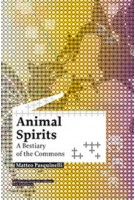 Animal Spirits. A Bestiary of the Commons | Matteo Pasquinelli | 9789056626631
