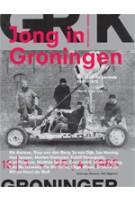 Jong in Groningen. Kunst in de periode 1945-1975 | Henk van Os, Marietta Jansen | 9789056626853