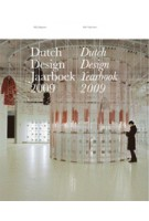 Dutch Design Yearbook 2009 | Vincent van Baar, Bert van Meggelen, Timo de Rijk | 9789056626983