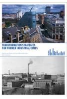Comeback Cities. Transformation Strategies for Former Industrial Cities | Nienke van Boom, Hans  Mommaas | 9789056627072