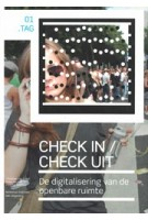Check in / Check uit. Digitalisering van de openbare ruimte | Christian van 't Hof, Floortje Daemen, Rinie van Est | 9789056627409 | NAi Uitgevers, Rathenau Instituut