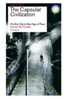 The Capsular Civilization. The City in the Age of Fear. reflect 03 - ebook