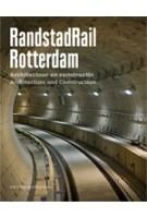 RandstadRail Rotterdam. Infrastructure and Architecture | Ben Maandag | 9789056627966
