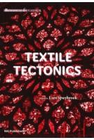 Textile Tectonics. Research and Design | Lars Spuybroek | 9789056628024 | NAi Publishers