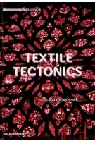 Textile Tectonics. Research and Design | Lars Spuybroek | 9789056628024
