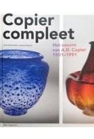 Copier Compleet. Het oeuvre van A.D. Copier (1901-1991) | Laurens Geurtz, Job Meihuizen, Joan Temminck | 9789056628321