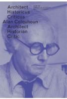 OASE 87. Alan Colquhoun. Architect, Historian, Critic   Tom Avermaete, Christoph Grafe, Hans Teerds   9789056628550