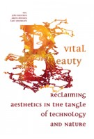 Vital Beauty. Reclaiming Aesthetics in the Tangle of Technology and Nature | Joke Brouwer, Arjen Mulder, Lars Spuybroek | 9789056628567