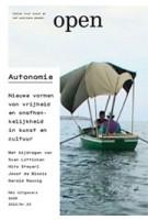 OPEN 23. Autonomie. Nieuwe vormen van vrijheid en onafhankelijkheid in kunst en cultuur | Jorinde Seijdel, Liesbeth Melis | 9789056628574