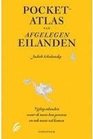 POCKETATLAS VAN AFGELEGEN EILANDEN | Judith Schalansky | Signatuur | 9789056725358