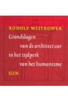 Grondslagen van de architectuur in het tijdperk van het humanisme | Rudolf Wittkower | 9789061684527 | SUN