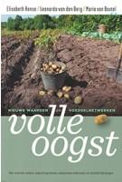 Volle oogst  nieuwe waarden en voedselnetwerken | Elisabeth Hense, Maria van Boxtel, Leonardo van den Berg e.a | Jan van Arkel Uitgeverij | 9789062240159