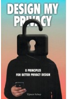 DESIGN MY PRICACY. 8 principes voor beter privacy design | Tijmen Schep | 9789063694371