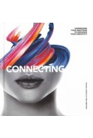Connecting. Harness Your Emotions to Enhance your Creativity   Paulina Larocca, Tony Ibbotson   9789063695262   BIS