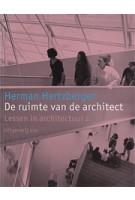 De ruimte van de architect. Lessen in architectuur 2 | Herman Hertzberger | 9789064503795
