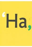 Ha, daar gaat er een van mij! Kroniek van het grafisch ontwerpen in Den Haag 1945-2000 | Jan Middendorp | 9789064504365